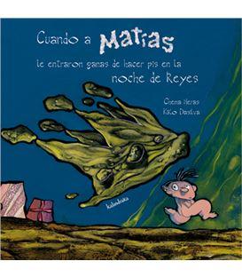 CUANDO A MATIAS LE ENTRARON GANAS DE HACER PIS EN LA NOCHE DE REYES - LIBRO-CUANDO-A-MATIAS-LE ENTRARON-KALANDRAKA